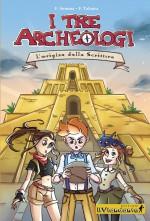 I tre archeologi. L'origine della scrittura