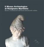 Il Museo Archeologico di Rosignano Marittimo