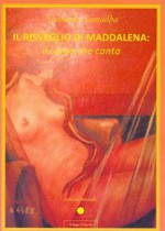 Il risveglio di Maddalena: il corpo che canta