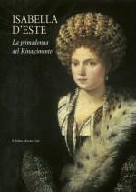 Isabella d'Este. La primadonna del Rinascimento
