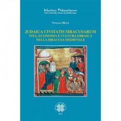 JUDAICA CIVITATIS SIRACUSARUM. VITA, ECONOMIA E CULTURA EBRAICA NELLA SIRACUSA MEDIEVALE