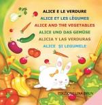 Alice e le verdure (in 6 lingue: italiano, francese, inglese, tedesco, spagnolo, rumeno)