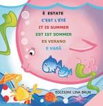 È  estate (in 6 lingue: italiano, francese, inglese, tedesco, spagnolo, rumeno)