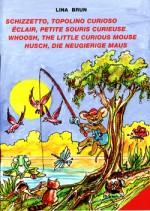 Schizzetto, topolino curioso (in 4 lingue: italiano, inglese, spagnolo e portoghese)