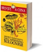 Misteri e manicaretti dell'Appennino Bolognese