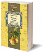Facciamoci una pera! Il frutto più duttile in cucina. Storia, curiosità e ricette.