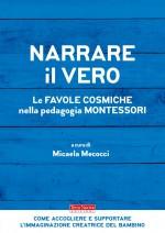 Micaela Mecocci presenta il suo libro:Narrare il vero. Le favole cosmiche nella pedagogia Montessori