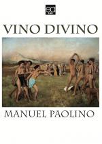 Manuel Paolino - Vino Divino - Jacopo Lupi Editore