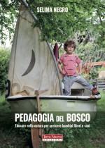 Selima Negro illustra nel suo libro fondamenti ed esperienze della pedagogia del bosco
