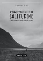PROVE TECNICHE DI SOLITUDINE