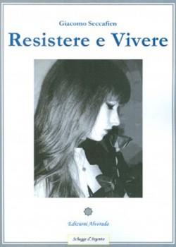 Resistere e Vivere