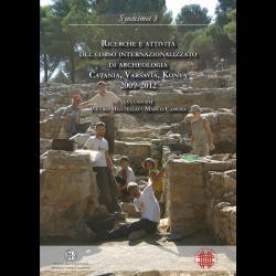 RICERCHE E ATTIVITÀ DEL CORSO INTERNAZIONALIZZATO DI ARCHEOLOGIA CATANIA, VARSAVIA, KONYA 2009-2012