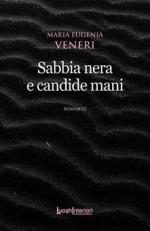 Sabbia nera e candide mani di Maria Eugenia Veneri