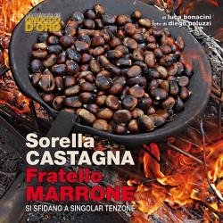 SORELLA CASTAGNA, FRATELLO MARRONE