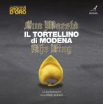 SUA MAESTÀ IL TORTELLINO DI MODENA – THE KING