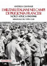I militari italiani nei campi di prigionia francesi Nord Africa